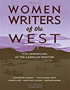 Women Writers of the West: Five Chroniclers…