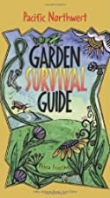 Pacific Northwest Garden Survival Guide by…