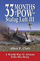 33 Months As A POW In Stalag Luft III: A…