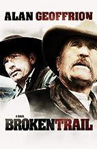 Broken Trail by Alan Geoffrion