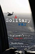 A Solitary War: A Diplomat's Chronicle of…