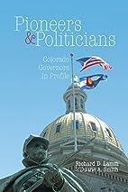 Pioneers & Politicians: 10 Colorado…