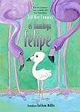 Conway, Jill Ker: El Flamingo Felipe