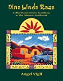 Vigil, Angel: Una Linda Raza: Cultural and Artistic Traditions of the Hispanic Southwest