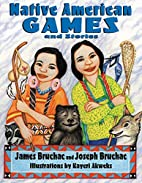 Native American Games and Stories by Joseph…