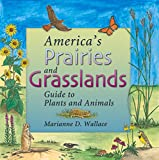 Wallace, Marianne D.: America&#39;s Prairies and Grasslands