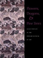 Flowers, Dragons and Pine Trees: Asian…