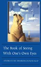 The Book of Seeing With One's Own Eyes…