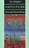 Gallagher, Tess: Amplitude: New and Selected Poems