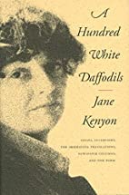Hundred White Daffodils by Jane Kenyon