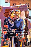 Borich, Barrie Jean: My Lesbian Husband: Landscapes of a Marriage