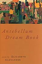 Antebellum Dream Book: Poems by Elizabeth…