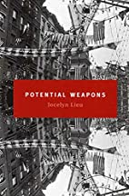 Potential Weapons: A Novella and Stories by…