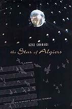 The Star of Algiers by Aziz Chouaki