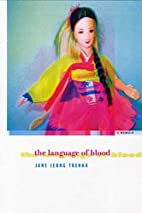 The Language of Blood by Jane Jeong Trenka