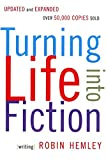 Hemley, Robin: Turning Life into Fiction
