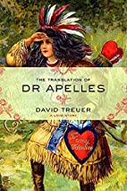 The Translation of Dr Apelles: A Love Story…