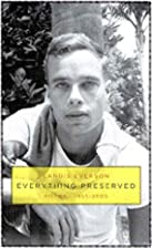 Everything Preserved: Poems 1955-2005 by…