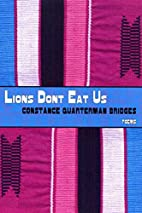 Lions Don't Eat Us by Constance Quarterman…