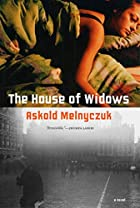 The House of Widows: A Novel by Askold…