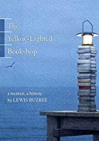 The yellow-lighted bookshop : a memoir, a…