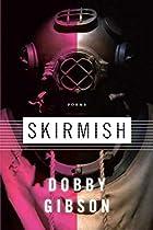 Skirmish: Poems by Dobby Gibson