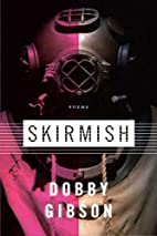 Skirmish: Poems by Dobby Gibson