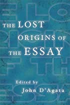 The Lost Origins of the Essay by John…