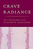 Crave Radiance: New and Selected Poems…