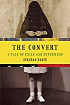 The Convert: A Tale of Exile and Extremism…