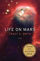 Life on Mars: Poems by Tracy K. Smith