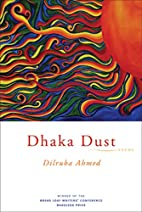 Dhaka Dust: Poems by Dilruba Ahmed