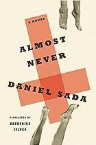 Almost Never by Daniel Sada