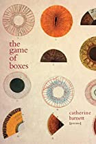 The Game of Boxes: Poems by Catherine…