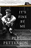 Petterson, Per: It's Fine By Me: A Novel