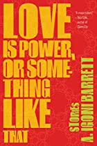 Love Is Power, or Something Like That:…