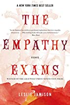 The Empathy Exams: Essays by Leslie Jamison