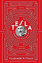 Tesla: A Portrait with Masks: A Novel by…