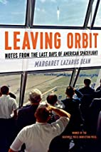 Leaving Orbit: Notes from the Last Days of…