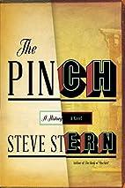 The Pinch: A Novel by Steve Stern