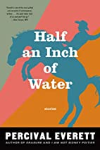 Half an Inch of Water: Stories by Percival…