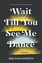 Wait Till You See Me Dance by Deb Olin…
