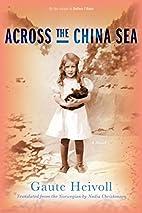 Across the China Sea: A Novel by Gaute…