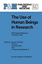 The Use of Human Beings in Research: With…