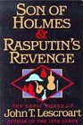 Lescroart, John: Son of Holmes and Rasputin's Revenge : The Early Works of John T. Lescroart