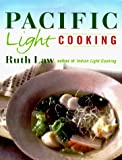 Law, Ruth: Pacific Light Cooking