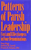 Hoge, Dean: Patterns of Parish Leadership: Cost and Effectiveness in Four Denominations