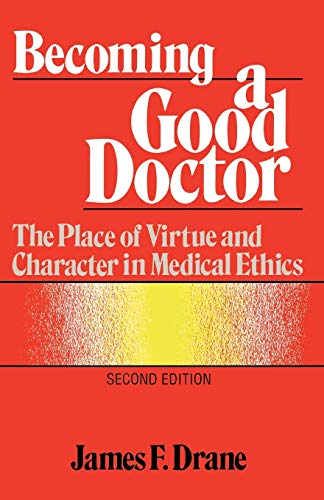 becoming-a-good-doctor-the-place-of-virtue-and-character-in-medical-ethics