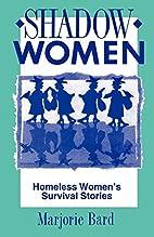 Shadow Women: Homeless Women's Survival…