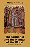 Hellwig, Monika: The Eucharist and the Hunger of the World